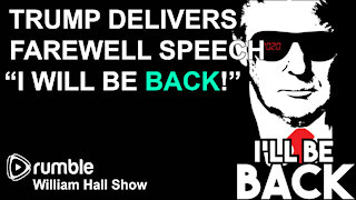 """Trump Delivers Farewell Speech """"I Will Be BACK"""""""