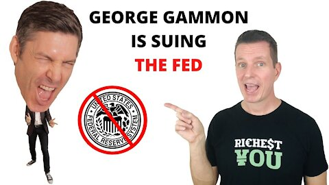 George Gammon is SUING the FEDERAL RESERVE!