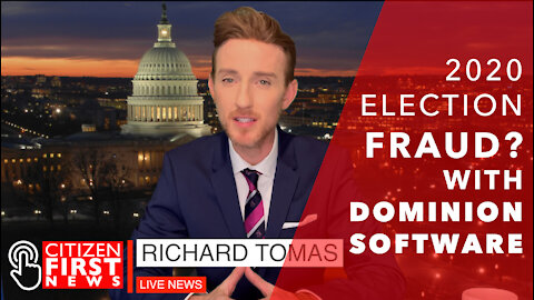 2020 Election Update & DOMINION SOFTWARE | Citizen First News | Archive of November 16