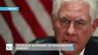 Tillerson Responds To Resignation Rumors