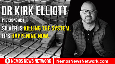 Dr Kirk Elliott Joins Dustin Nemos to Discuss - Silver is Killing the System. It's Happening now.