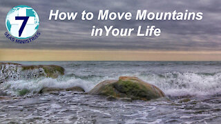 How to Move Mountains in Your Life