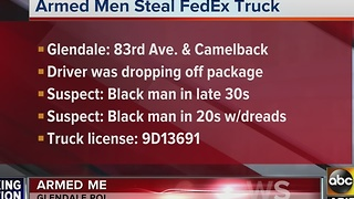 Armed men steal FedEx truck in Glendale - Video