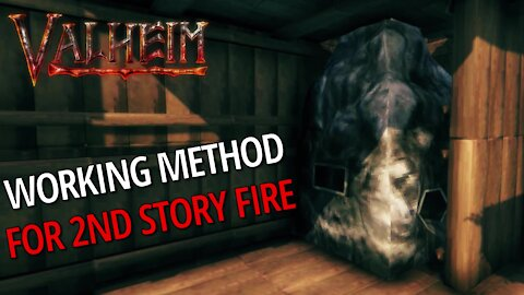 Working Method For 2nd Story Fire - Valheim