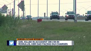 Girl killed in accident on I-94 in Romulus, father facing DUI charges - Video