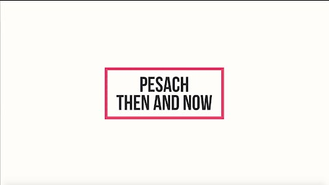 Pesach Then and Now