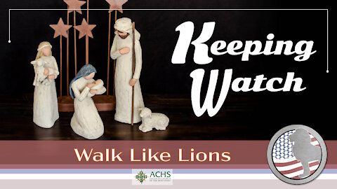 """Keeping Watch"" Walk Like Lions Christian Daily Devotion with Chappy Dec 23, 2020"