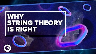 Why String Theory is Right
