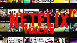 Max Out Your Netflix With 4 Awesome Hacks - Video
