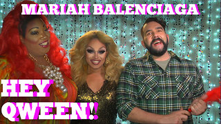 MARIAH BALENCIAGA on HEY QWEEN! with Jonny McGovern PROMO - Video