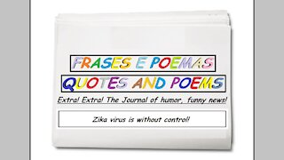 Funny news: Zika virus is without control! [Quotes and Poems]