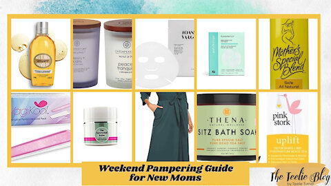 Weekend Pampering Guide for New Moms