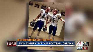 Twin sisters live out football dreams