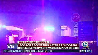 Doctor recovering after being shot at VA Medical Center in Riviera Beach