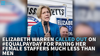 Elizabeth Warren Called Out On #EqualPayDay For Paying Her Female Staffers Much Less Than Men - Video