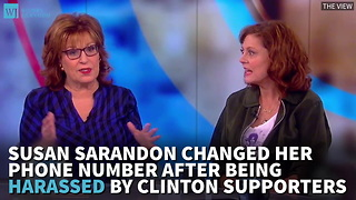 Susan Sarandon Changed Her Phone Number After Being Harassed By Clinton Supporters - Video
