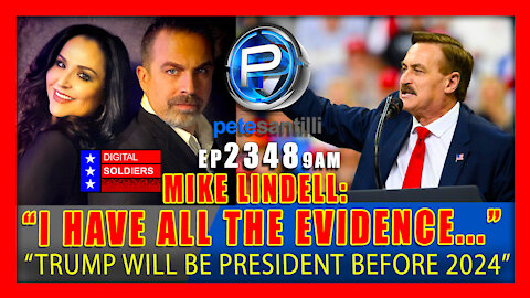 EP 2348-9AM 'I Have All The Evidence...Trump will be your president long before 2024