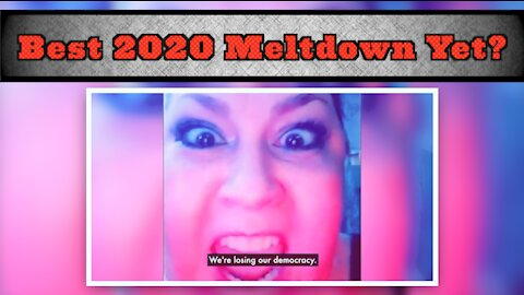 Is This The Best Meltdown Of 2020?