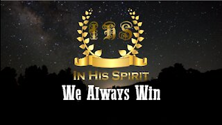 We Always Win by In His Spirit (Lyric Video)