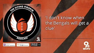 """""""I don't know when the Bengals will get a clue"""" 