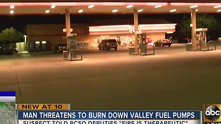San Tan Valley man threatens to light fuel pumps on fire - Video