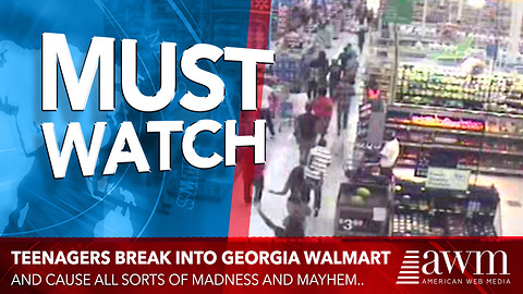 """Georgia Teenagers Ransack A Walmart To """"See How Much Damage They Could Cause"""""""