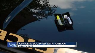 All Brown Deer police officers now carry Narcan - Video