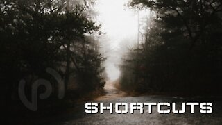 Little Devotional - Shortcuts