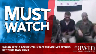 Syrian Rebels Accidentally Film Blowing Themselves Up With Their Own Bomb - Video