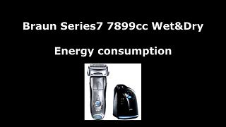 Braun Series 7 7899cc Wet&Dry - Energy consumption - Charging test - Video