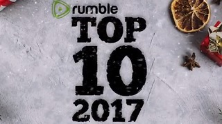 These Are Rumble's Top Ten Videos Of 2017 - Video