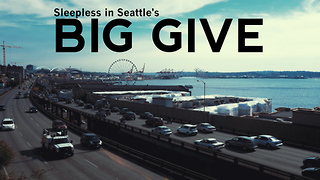 Sleepless in Seattle's 'Big Give' connects with homeless community - Video