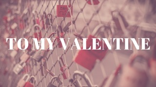 To my Valentine - Video
