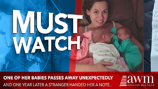 One Of Her Babies Passes Away Unexpectedly. One Year Later, Stranger Hands Them A Note - Video