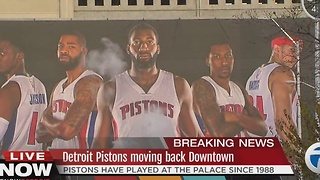 Detroit Pistons moving downtown - Video
