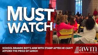 School Brands Boy's Arm With Stamp After He Can't Afford The Price Of Lunch - Video