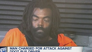 Man charged with attack on DDOT bus driver - Video