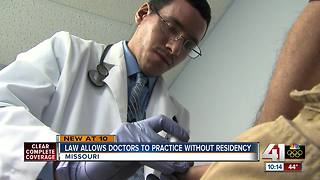 MO allows doctors to practice without residency - Video