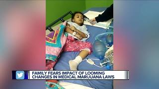 Family fears impact of looming changes in medical marijuana laws