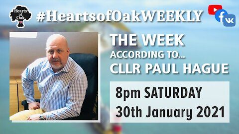 The Week According To Cllr Paul Hague 30.1.21