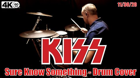 Kiss - Sure Know Something - Drum Cover (4K)