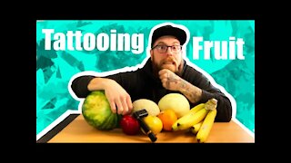 ✅Tattooing all the Fruit: 🍉🍌🍊 Whats the best fruit to practice on?