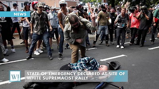 State Of Emergency Declared At Site Of White Supremacist Rally - Video