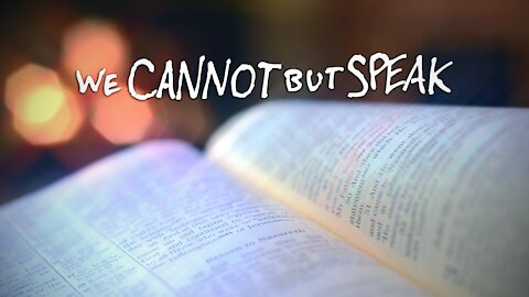 We Cannot But Speak (Acts 3-4) - Lyric Video