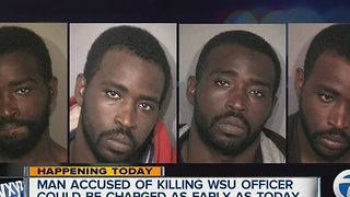 Man accused of killing WSU officer could be charged as early as today