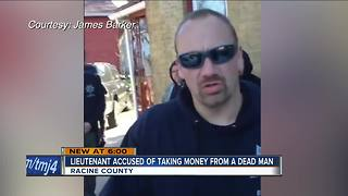Racine Lieutenant under investigation, accused of stealing from dead man