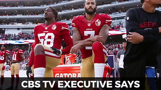 "CBS Executive Says Kaepernick Anthem Kneel Was ""A Factor"" In Declining NFL Ratings - Video"