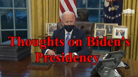 Thoughts on Biden's Presidency