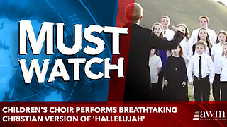 Children's Choir Performs Breathtaking Christian Version Of 'Hallelujah' - Video