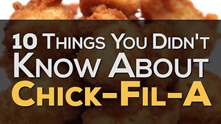 10 Things You Didn't Know About Chick-Fil-A